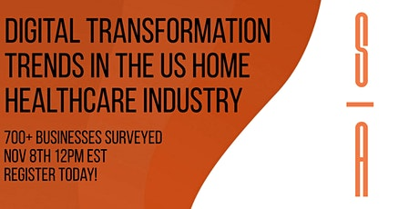 Digital Transformation Trends in the US Home Healthcare Industry tickets