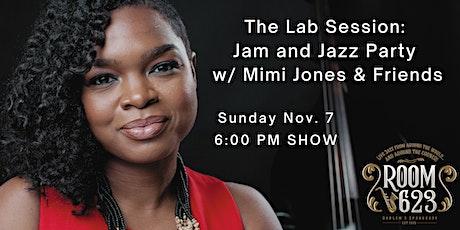 The Lab Session: Jam and Jazz Party w/ Mimi Jones & Friends tickets