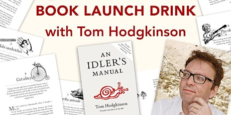 A Drink with the Idler | Tom Hodgkinson launches 'An Idler's Manual' tickets