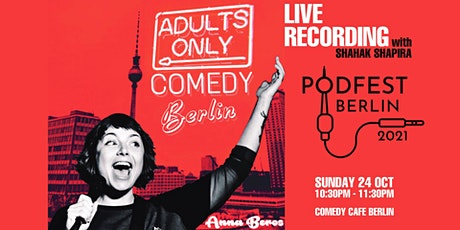 PodFest Festival: Adults ONLY Comedy Berlin Live Podcast Recording tickets