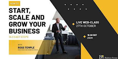 How to Start, Scale and Grow Your Business - FREE Web-class tickets