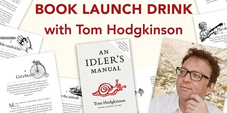 An Idler's Manual Book Launch with Tom Hodgkinson tickets
