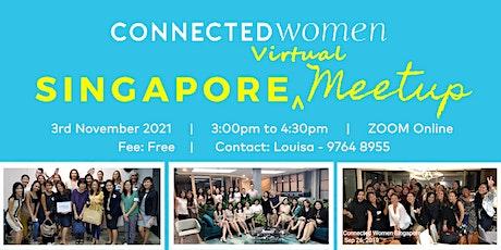 Connected Women Singapore Virtual Meetup - 3rd November 2021 biglietti