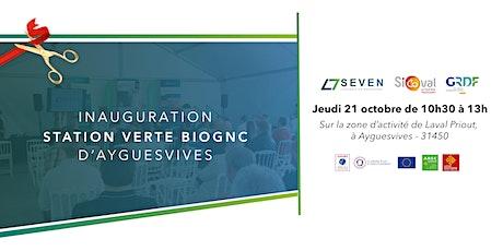 Inauguration de la station verte BioGNC SEVEN d'Ayguesvives billets