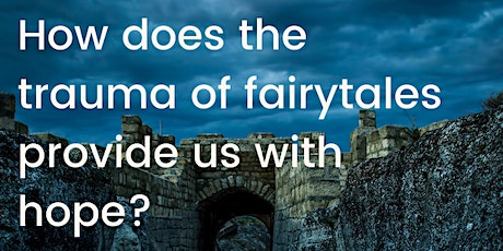 Fantastic Wars: How does the trauma of fairytales provide us with hope? tickets