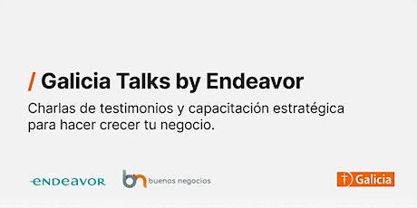Galicia Talks by Endeavor entradas