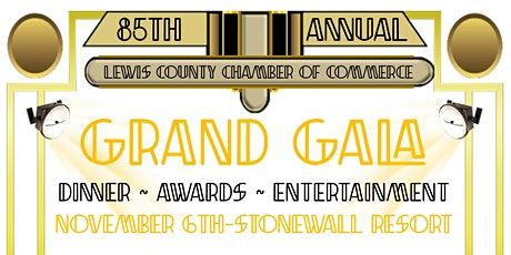 85th Annual Lewis County Chamber of Commerce Grand Gala tickets