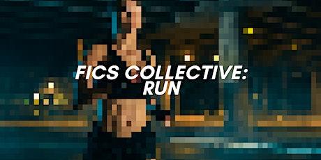 FICS COLLECTIVE: RUN | 10.28 tickets