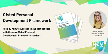 Ofsted Personal Development Framework Webinar tickets