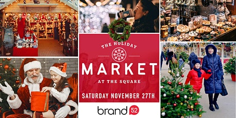 The Holiday Market at the Square Presented by Brand 52 tickets