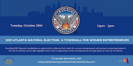 2021 ATLANTA MAYORAL ELECTION: A TOWNHALL FOR WOMEN ENTREPRENEURS tickets