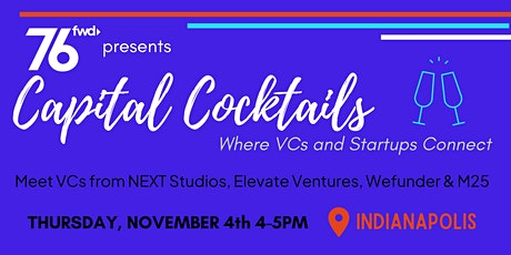 76 Forward @Indianapolis Presents: Capital Cocktails tickets