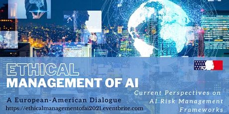 The Ethical Management of AI:  A European and American Dialogue tickets
