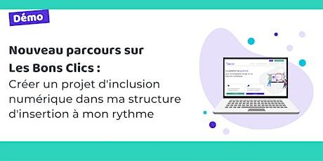 """Démo parcours """"créer un projet d'inclusion numérique dans ma structure"""" billets"""