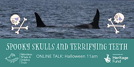 Spooky Skulls and Terrifying Teeth tickets