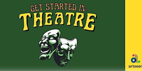 Get Started In: Theatre (Fundamentals of Acting) | artseen tickets