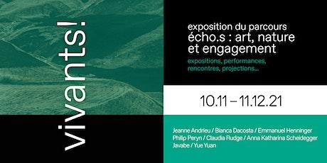 """Exposition art contemporain """"VIVANTS !"""" billets"""