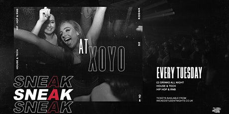 SNEAK TUESDAY RAVE at  XOYO // £3 DRINKS tickets