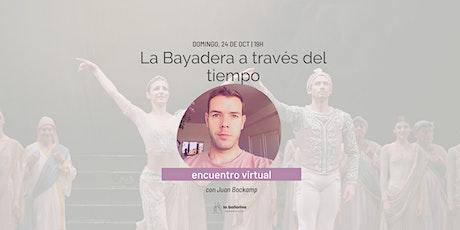 """""""La Bayadera a través del tiempo"""" con Juan Bockamp entradas"""