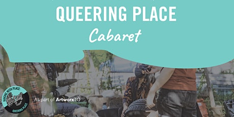 Queering Place Presents: A Queer Cabaret! tickets