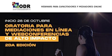 Oratoria para mediación en línea  y webconferencias de impacto - 2da Ed. boletos