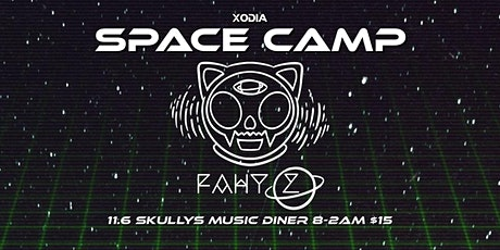 SPACE CAMP: FAHY-Z tickets