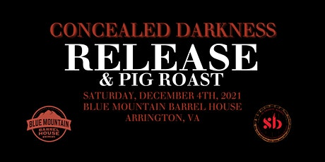 2021 Concealed Darkness Release and Pig Roast tickets