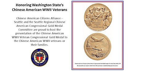 WA State Chinese American WWII Veterans Congressional Gold Medal Ceremony tickets