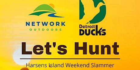 Harsens Island Weekend Slammer - Duck Hunting Camp tickets