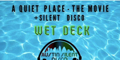 A Quiet Place Movie showing + Silent Disco at The Wet Deck in The W Austin tickets