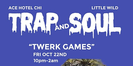 """Trap and Soul """"TWERK GAMES"""" tickets"""