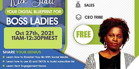 Kickstart Your Social Media Blueprint for Boss Ladies tickets