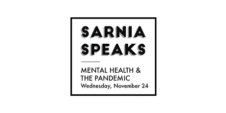 Sarnia Speaks: Mental Health and the Pandemic tickets