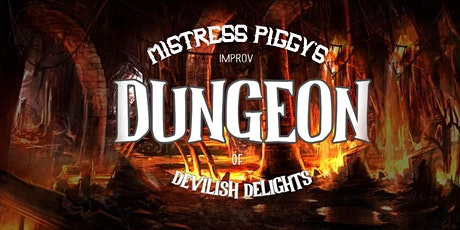 Miss Piggy's Improv Dungeon of Devilish Delights tickets
