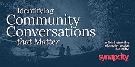 Identifying Community Conversations That Matter tickets