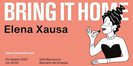 ELENA XAUSA | BRING IT HOME biglietti