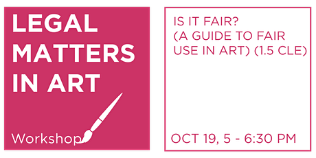 Legal Matters in Art:  Is it Fair? (A Guide to Fair Use in Art) (1.5 CLE) tickets