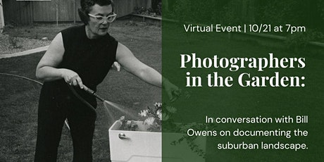 Photographers in the Garden: In Conversation with Bill Owens tickets