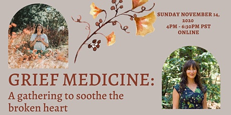 Grief Medicine: A Gathering to Soothe the Broken Heart tickets
