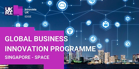 Global Business Innovation Programme-Singapore-Space  Applicant Briefing tickets