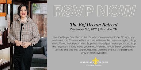 The Big Dream Retreat tickets