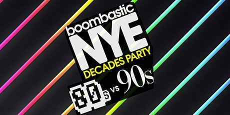 Boombastic NYE - 80s vs 90s DECADES PARTY tickets