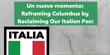 Un nuovo momento: Reframing Columbus By Reclaiming Our Italian Past tickets