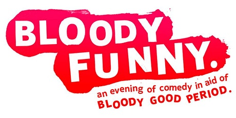 Bloody Funny - An evening of leak-out-loud comedy tickets