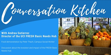 Conversation Kitchen: Andrea Gutierrez Director, UCI FRESH Basic Needs Hub tickets