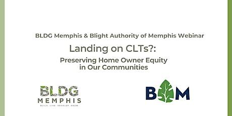 BLDG Memphis and Blight Authority of Memphis Community Land Trust Webinar tickets
