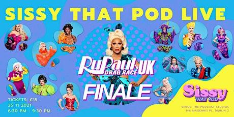 Sissy That Pod Live - Drag Race UK Season 3 Finale tickets