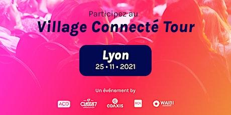 Village Connecté Tour - LYON billets