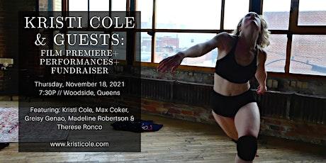 Kristi Cole & Guests: Dance Film Premiere + Performances + Fundraiser tickets