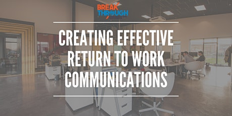 Creating Effective Return to Work Communications tickets